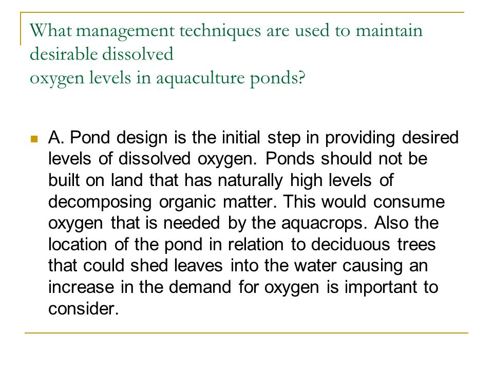 What management techniques are used to maintain desirable dissolved oxygen levels in aquaculture ponds.