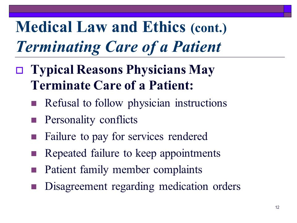 11 A physician who no longer wants to manage a patients care must withdraw in a formal, legal manner by: Providing written communication to the patien
