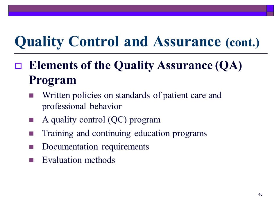 45 Quality Control and Assurance The Clinical Laboratory Improvement Amendments of 1988 (CLIA88) set standards for the quality of work performed in a