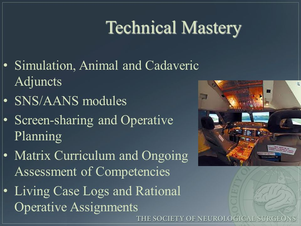Technical Mastery Simulation, Animal and Cadaveric Adjuncts SNS/AANS modules Screen-sharing and Operative Planning Matrix Curriculum and Ongoing Assessment of Competencies Living Case Logs and Rational Operative Assignments