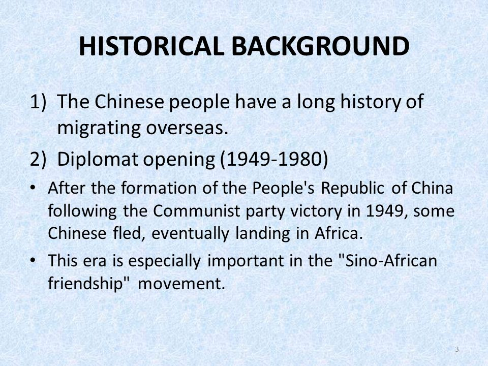 HISTORICAL BACKGROUND 1)The Chinese people have a long history of migrating overseas.
