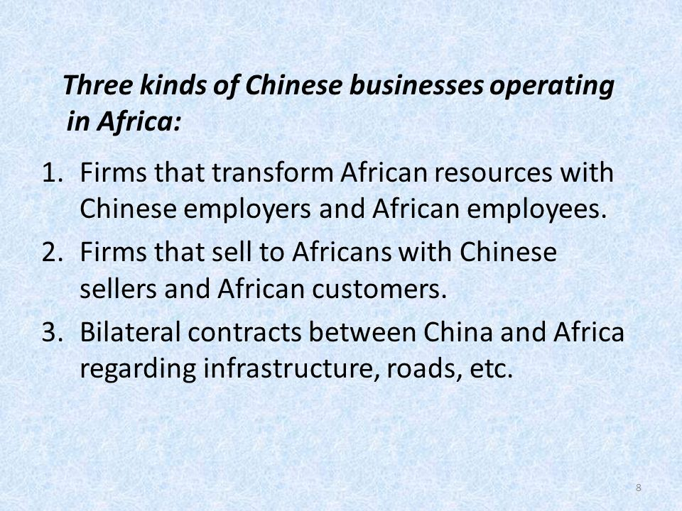 Three kinds of Chinese businesses operating in Africa: 1.Firms that transform African resources with Chinese employers and African employees.