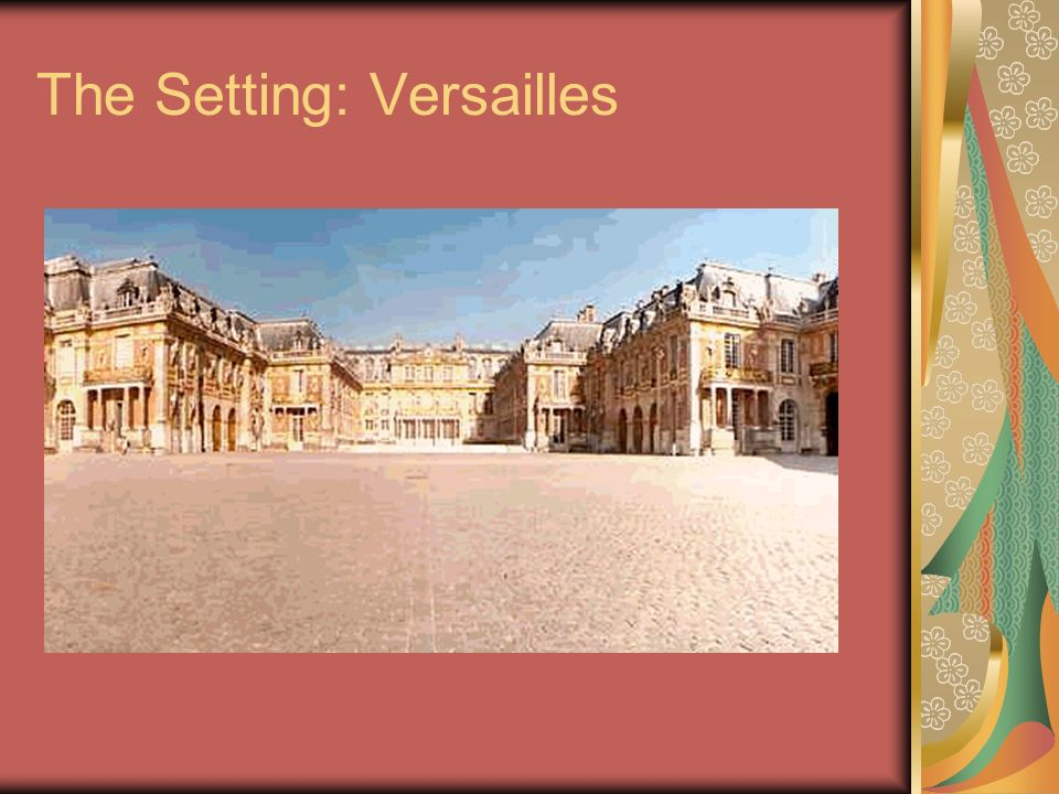 The Setting: Versailles