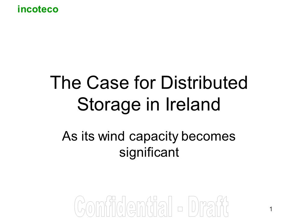 incoteco 1 The Case for Distributed Storage in Ireland As its wind capacity becomes significant