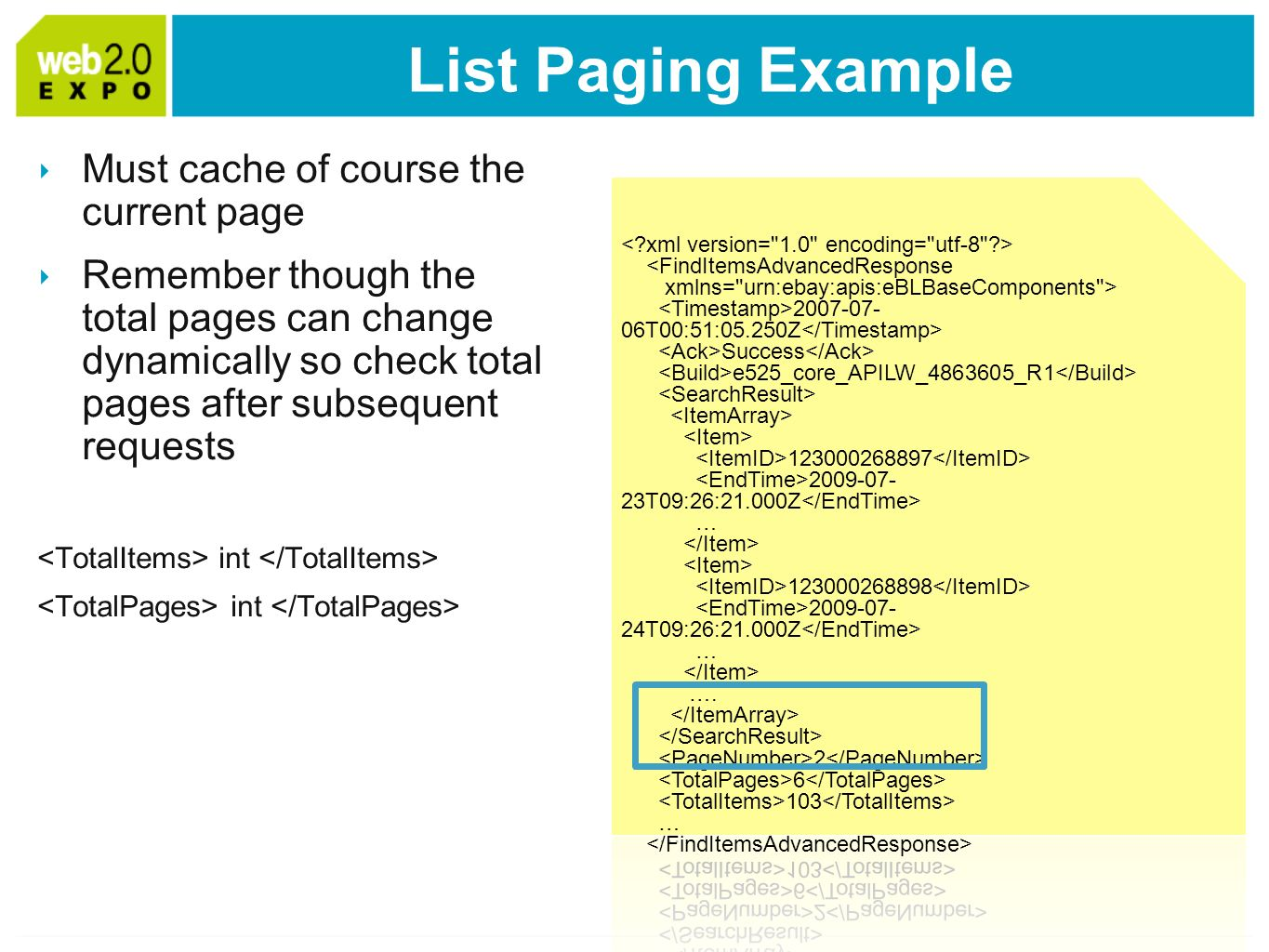 List Paging Example Must cache of course the current page Remember though the total pages can change dynamically so check total pages after subsequent requests int