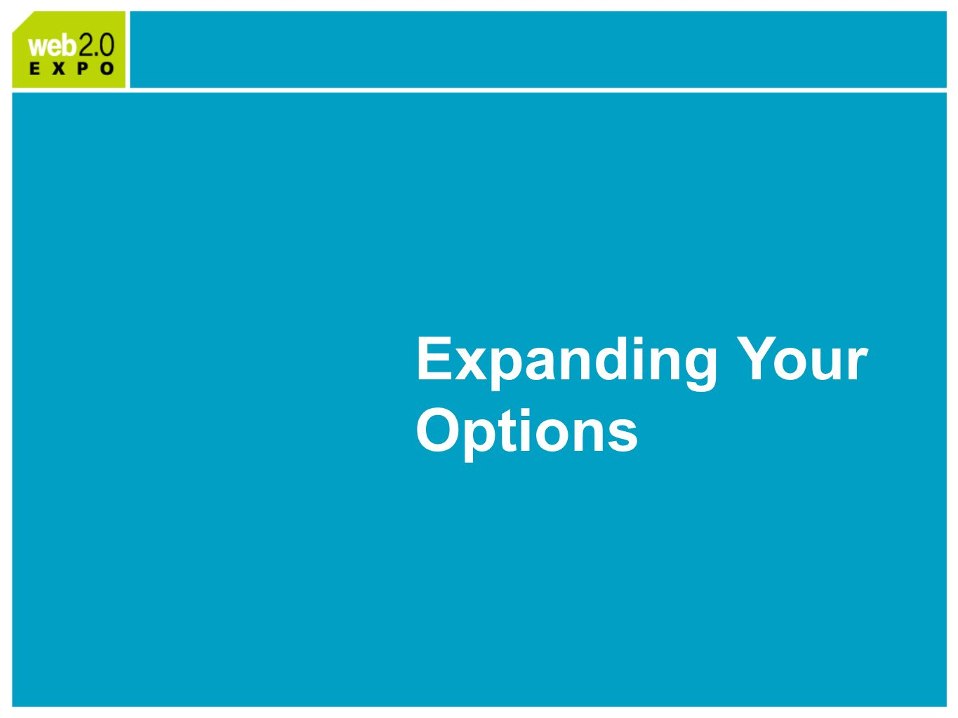 Expanding Your Options