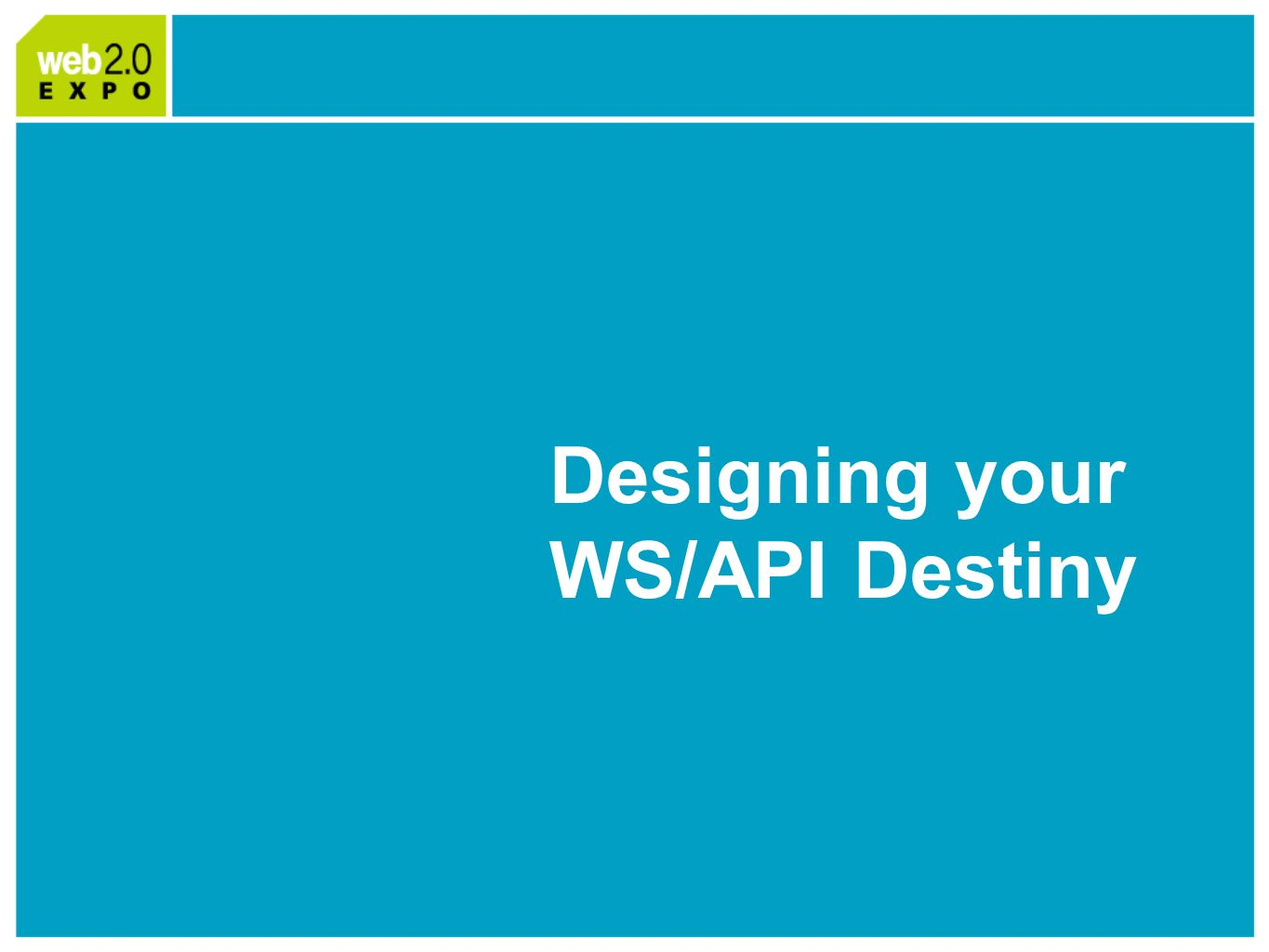 Designing your WS/API Destiny