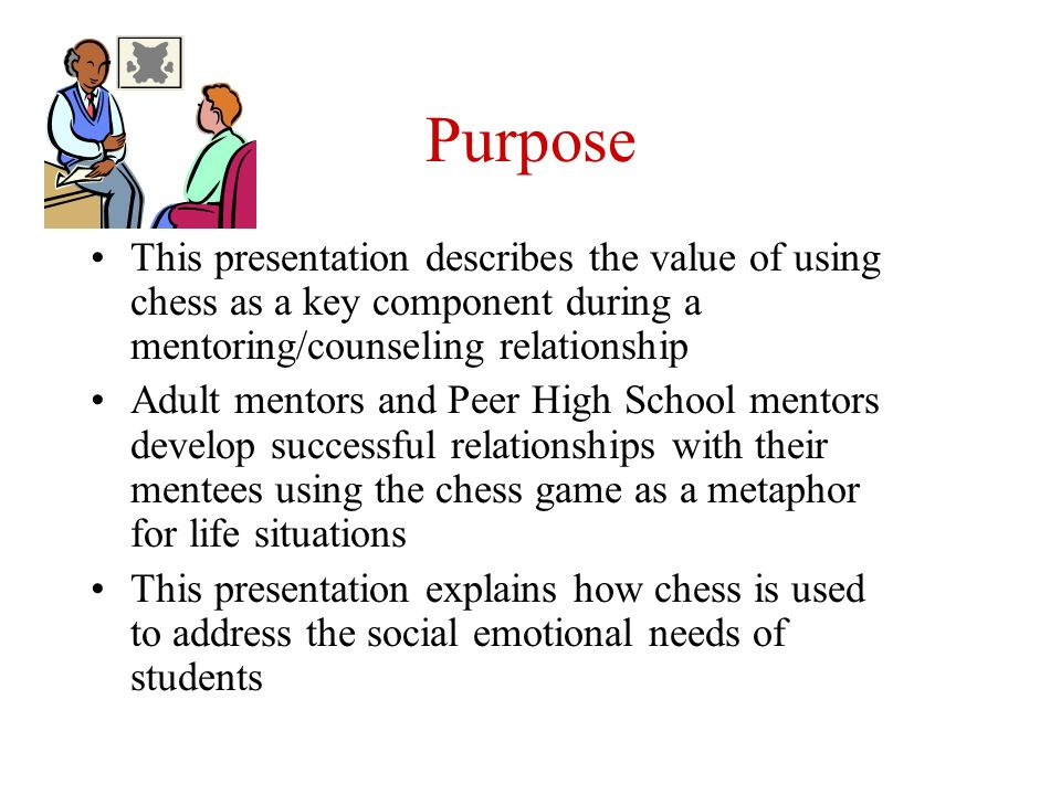 Once involved in the game, the pieces becomeconcrete manipulatives with which mentees can discuss their problems with their mentors and find alternatives and/or solutions.