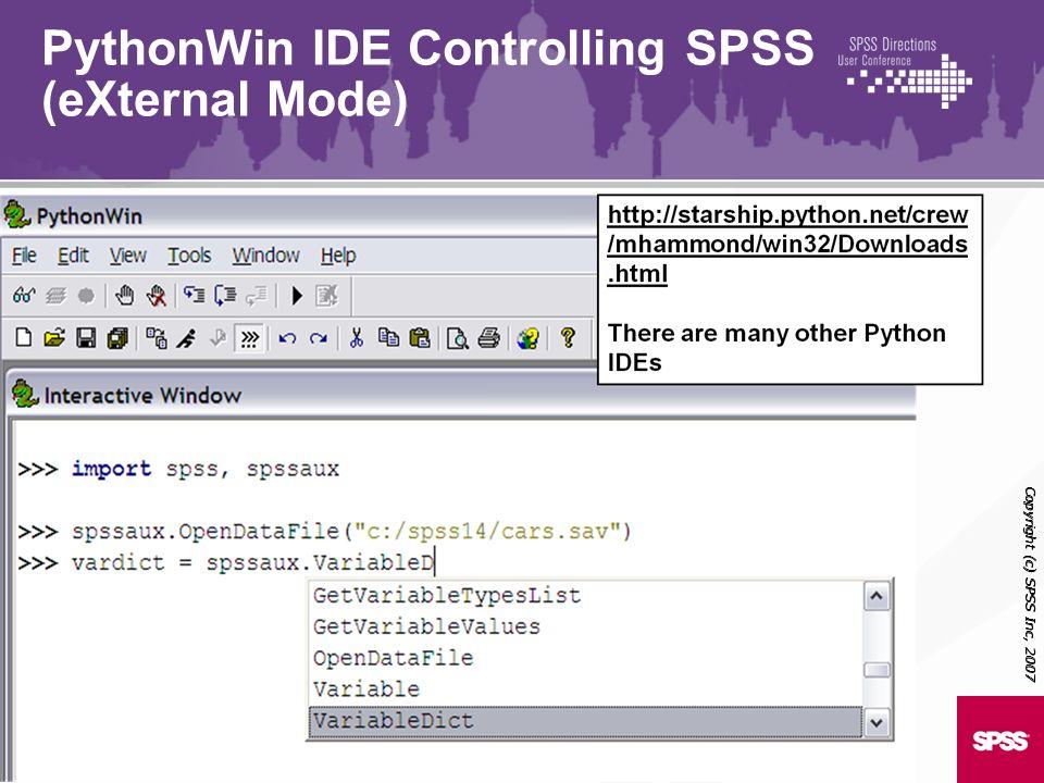 Copyright (c) SPSS Inc, 2007 PythonWin IDE Controlling SPSS (eXternal Mode)