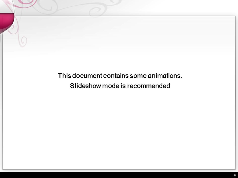 4 This document contains some animations. Slideshow mode is recommended