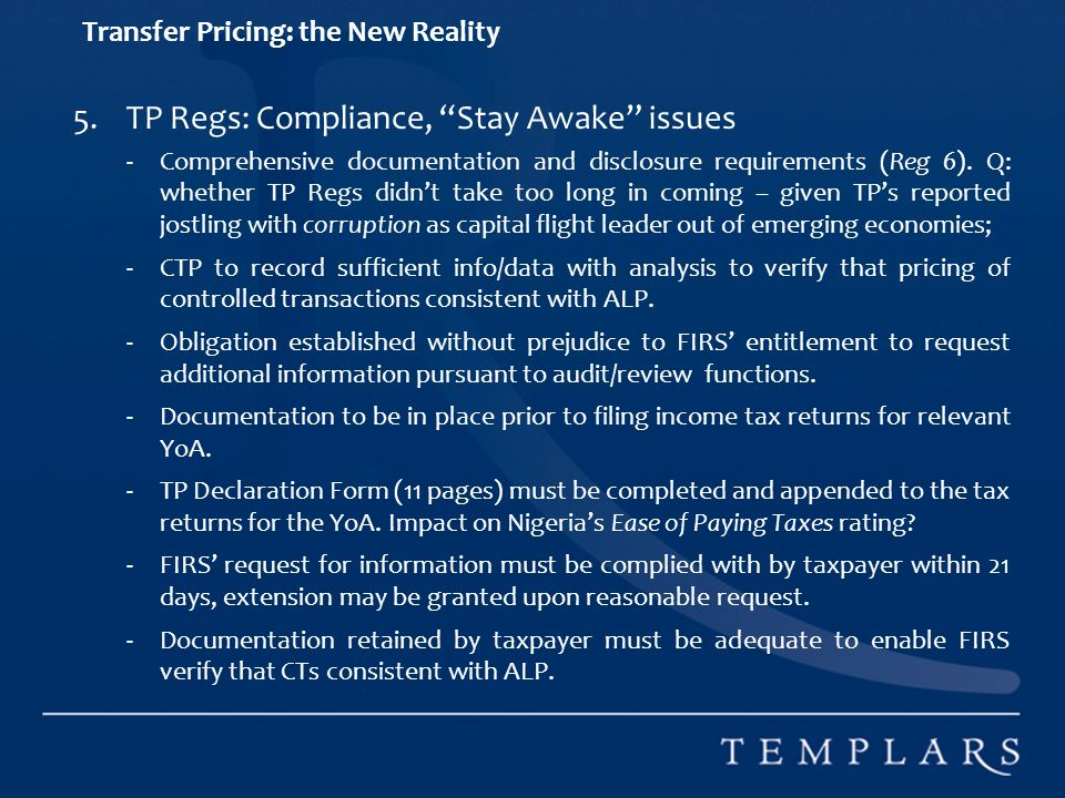 Transfer Pricing: the New Reality 5.TP Regs: Compliance, Stay Awake issues -Comprehensive documentation and disclosure requirements (Reg 6).