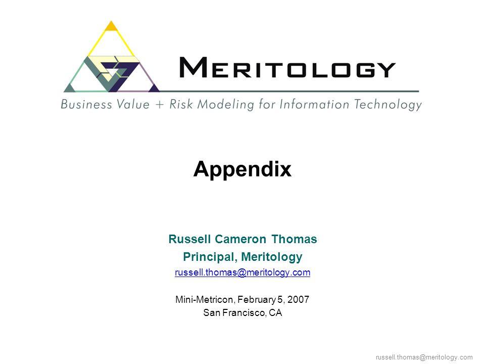 russell.thomas@meritology.com Appendix Russell Cameron Thomas Principal, Meritology russell.thomas@meritology.com Mini-Metricon, February 5, 2007 San