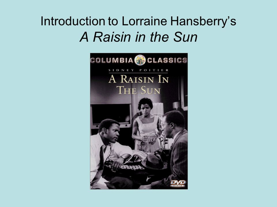 Introduction to Lorraine Hansberrys A Raisin in the Sun