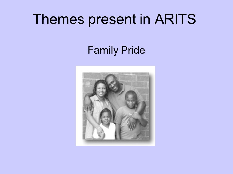 Themes present in ARITS Family Pride