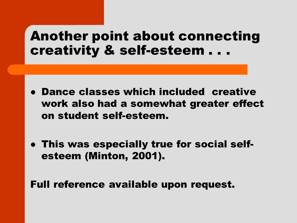 Another point about connecting creativity & self-esteem...