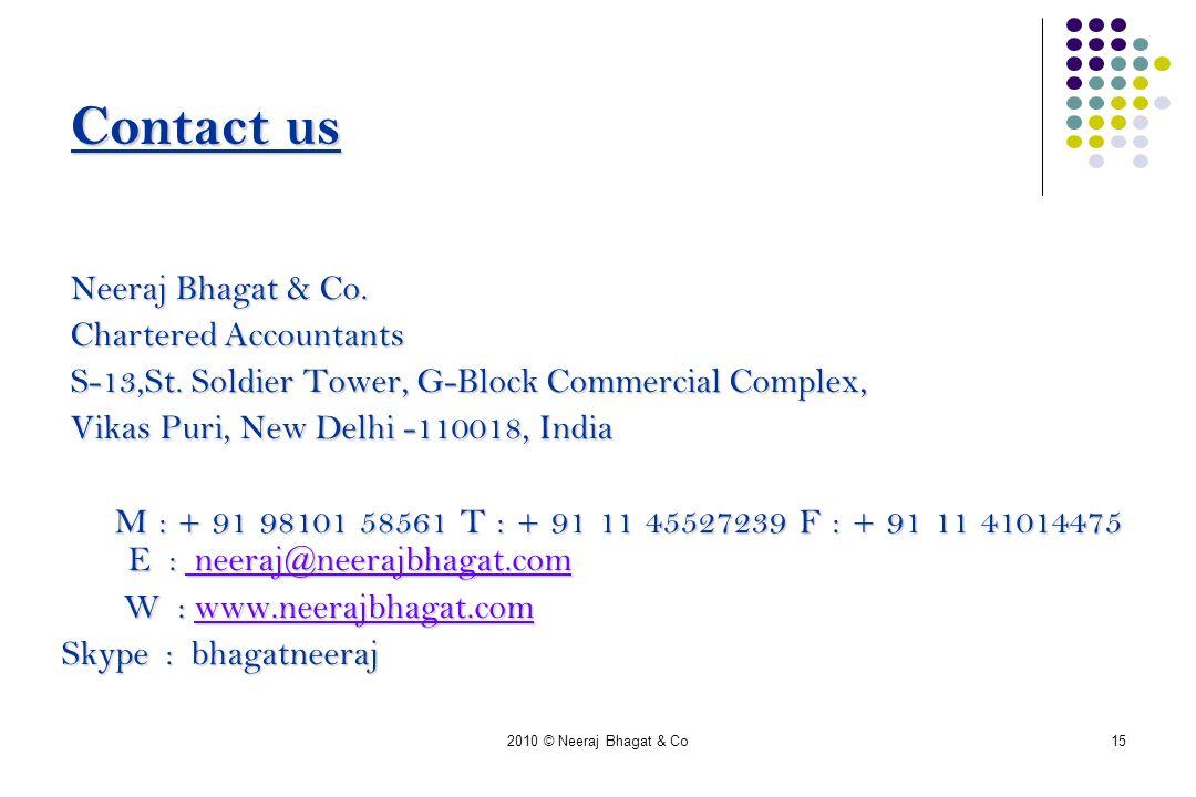 2010 © Neeraj Bhagat & Co15 Contact us Neeraj Bhagat & Co.