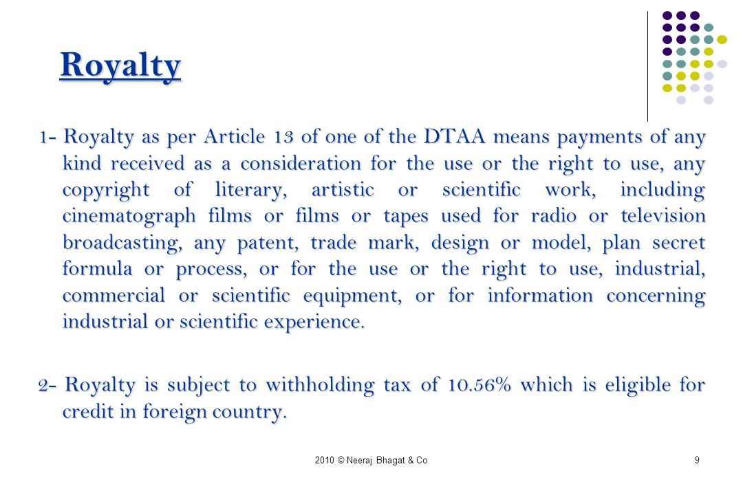 2010 © Neeraj Bhagat & Co10 3- Royalty can be paid by Indian entity to parent company in foreign country.