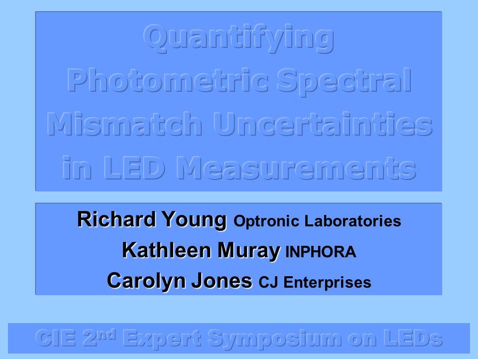 Richard Young Richard Young Optronic Laboratories Kathleen Muray Kathleen Muray INPHORA Carolyn Jones Carolyn Jones CJ Enterprises