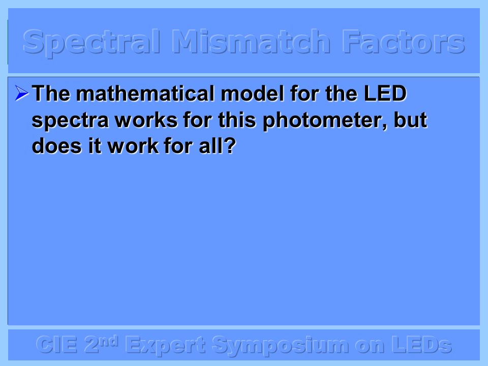 The mathematical model for the LED spectra works for this photometer, but does it work for all? The mathematical model for the LED spectra works for t