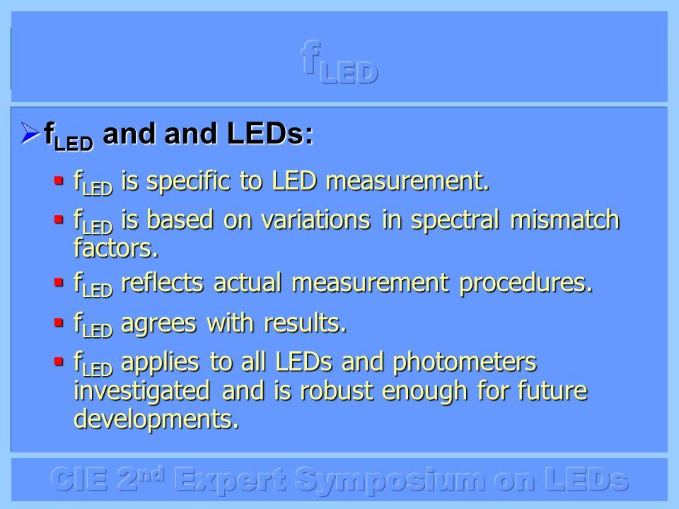f LED and and LEDs: f LED and and LEDs: f LED is specific to LED measurement. f LED is specific to LED measurement. f LED is based on variations in sp