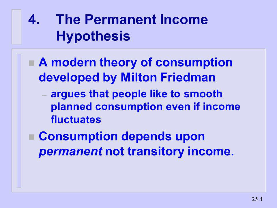 25.3 3. The Keynesian Consumption Function n Based on the Psychological Law of Consumption n When there is an increase in the level of income, the MPC