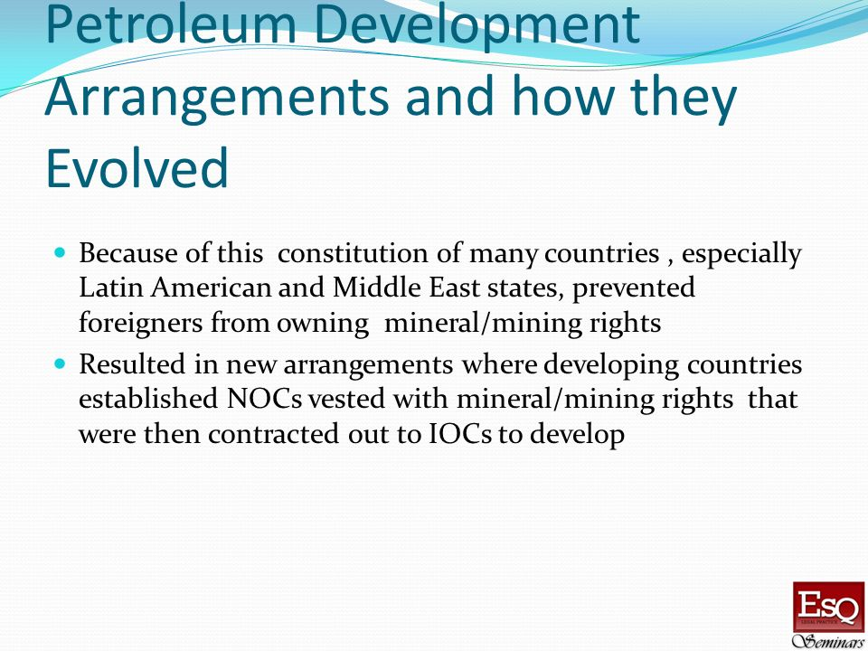 Petroleum Development Arrangements and how they Evolved Because of this constitution of many countries, especially Latin American and Middle East stat