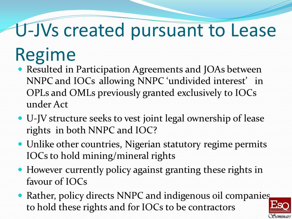 U-JVs created pursuant to Lease Regime Resulted in Participation Agreements and JOAs between NNPC and IOCs allowing NNPC undivided interest in OPLs an