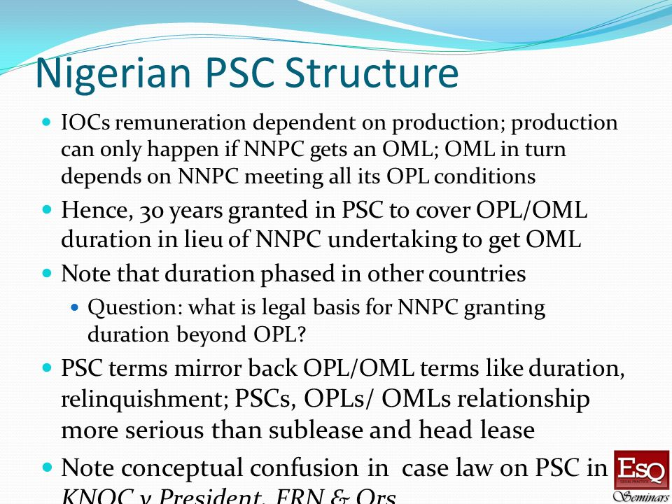 Nigerian PSC Structure IOCs remuneration dependent on production; production can only happen if NNPC gets an OML; OML in turn depends on NNPC meeting