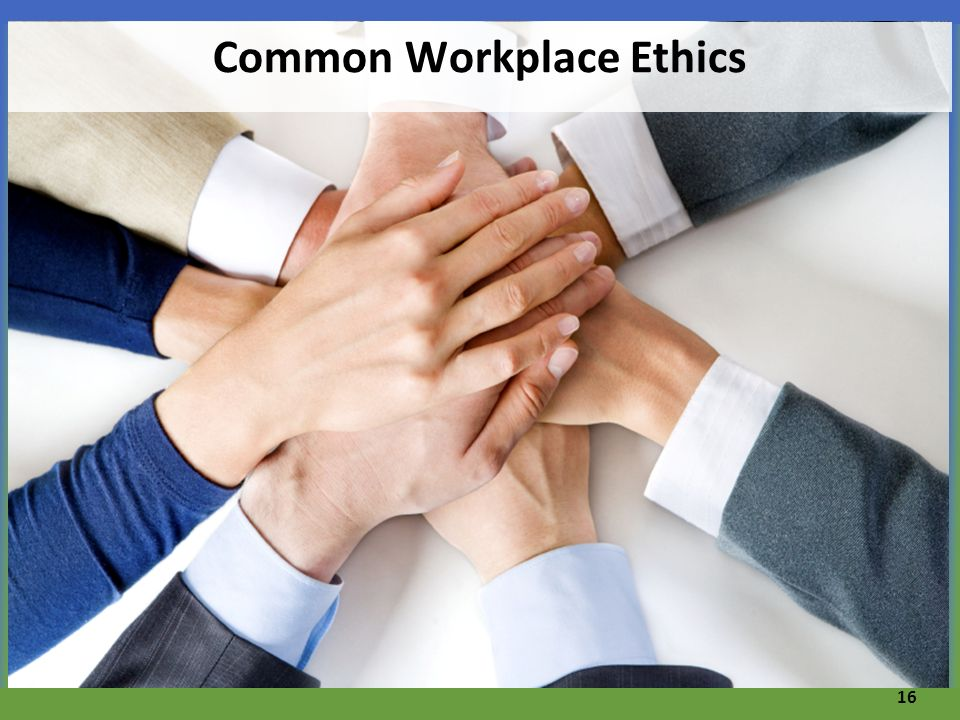 Common Workplace Ethics 16