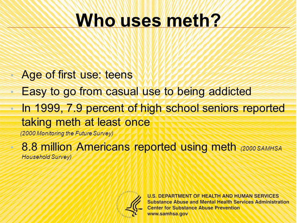 Who uses meth.