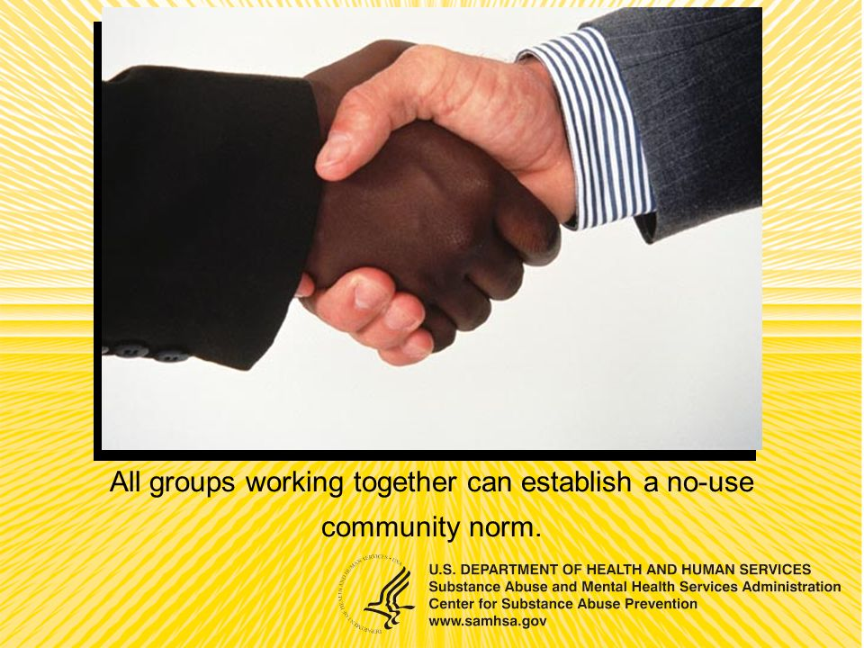 All groups working together can establish a no-use community norm.