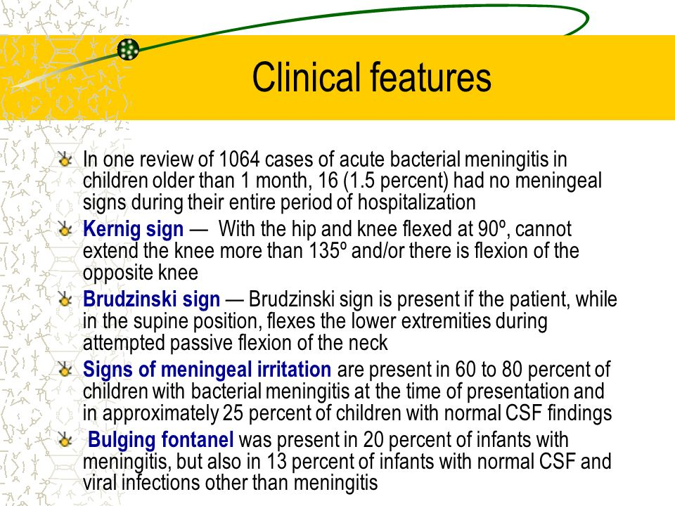 Clinical features In one review of 1064 cases of acute bacterial meningitis in children older than 1 month, 16 (1.5 percent) had no meningeal signs du