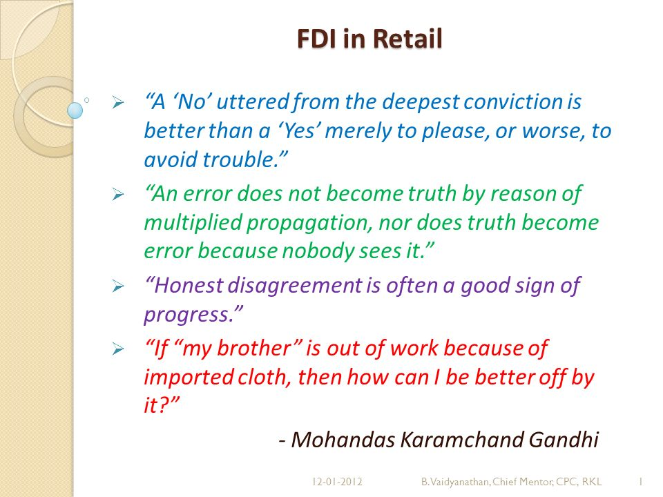 FDI in Retail A No uttered from the deepest conviction is better than a Yes merely to please, or worse, to avoid trouble.