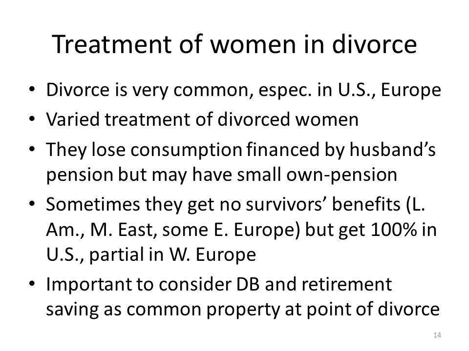 Treatment of women in divorce Divorce is very common, espec.