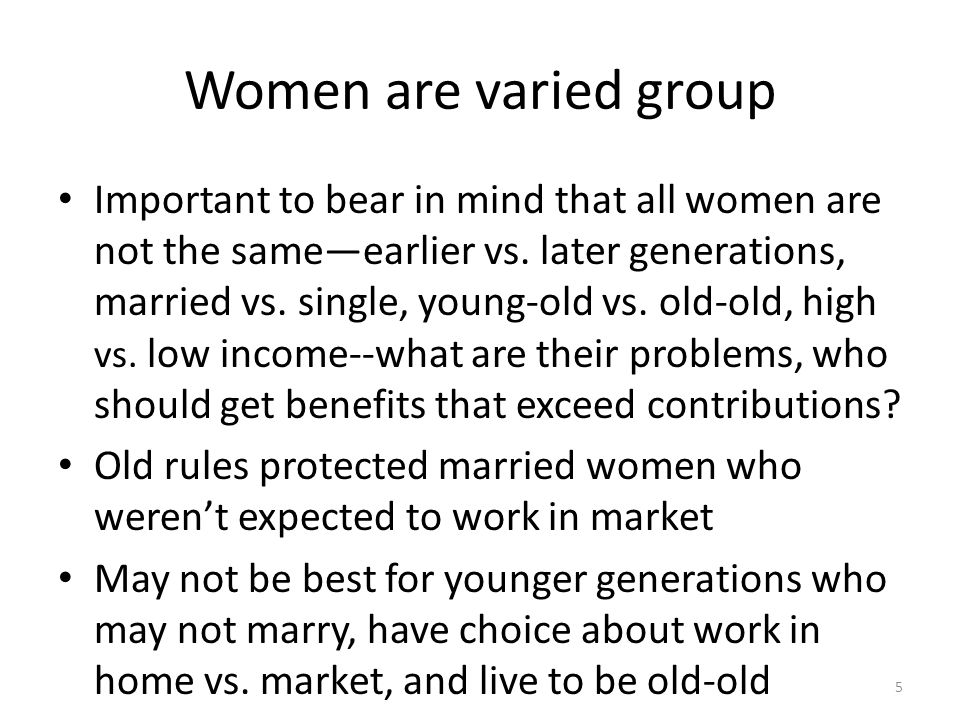 Women are varied group Important to bear in mind that all women are not the sameearlier vs.