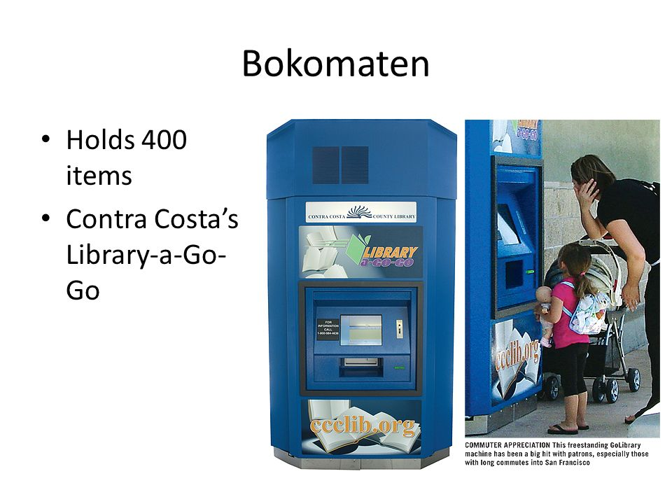 Bokomaten Holds 400 items Contra Costas Library-a-Go- Go