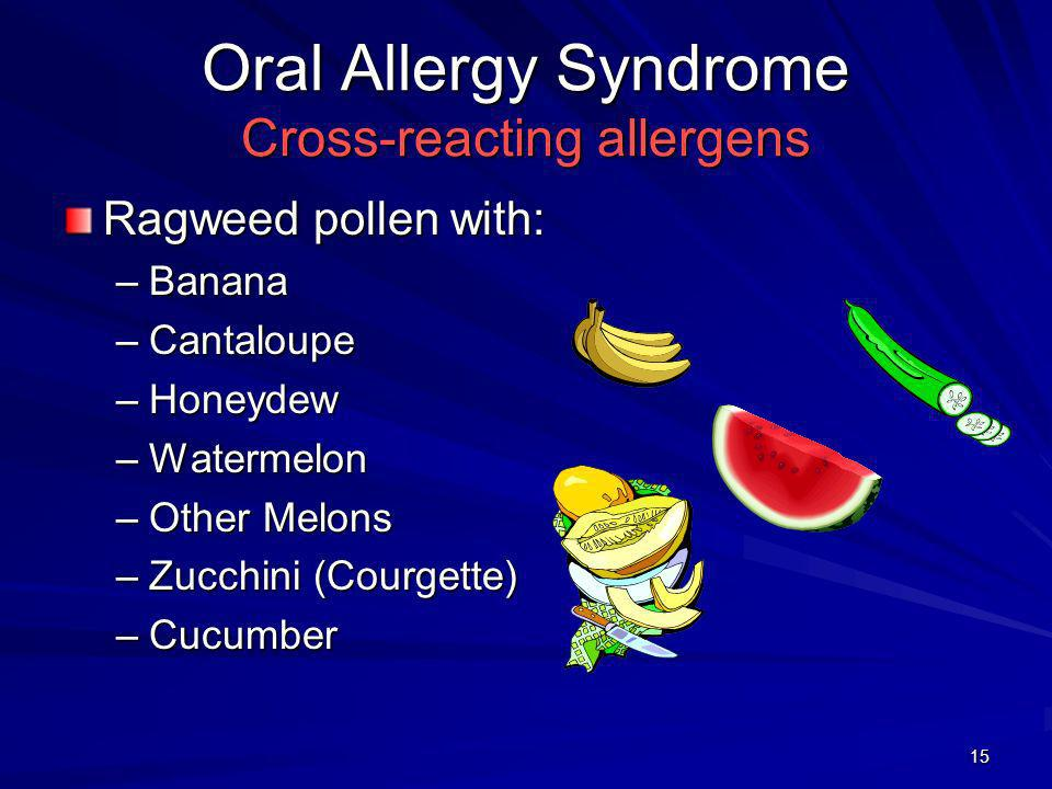 16 Expression of OAS Symptoms Expression of OAS Symptoms Oral reactivity to the food significantly decreases when food is cooked Reactivity of the antigen depends on ripeness –Antigen becomes more potent as the plant material ages People differ in the foods which trigger OAS, even when they are allergic to the cross-reacting pollens –Foods contain an antigen that is structurally similar to the allergenic pollen, but not all people will develop OAS to all foods having that antigen
