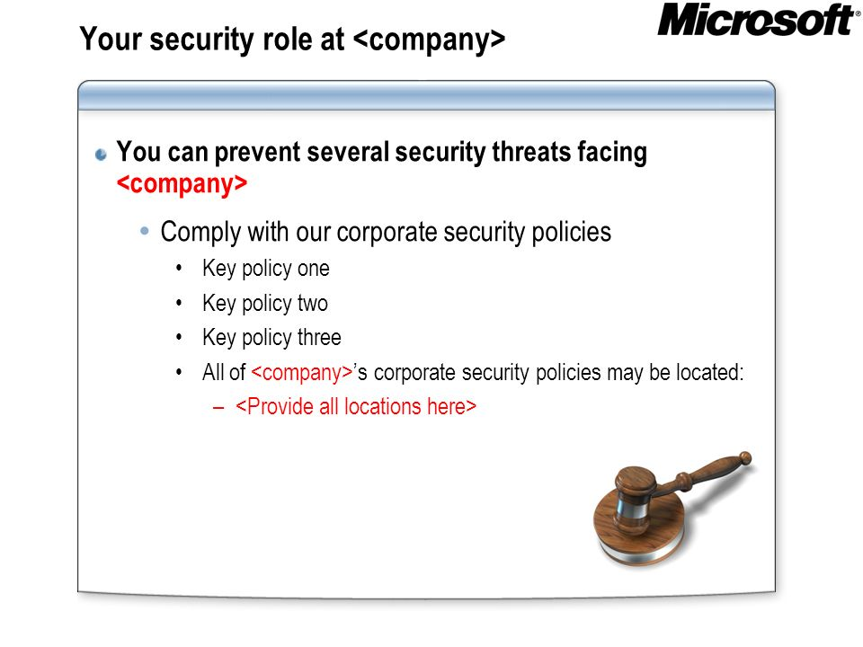 Your security role at You can prevent several security threats facing Comply with our corporate security policies Key policy one Key policy two Key po