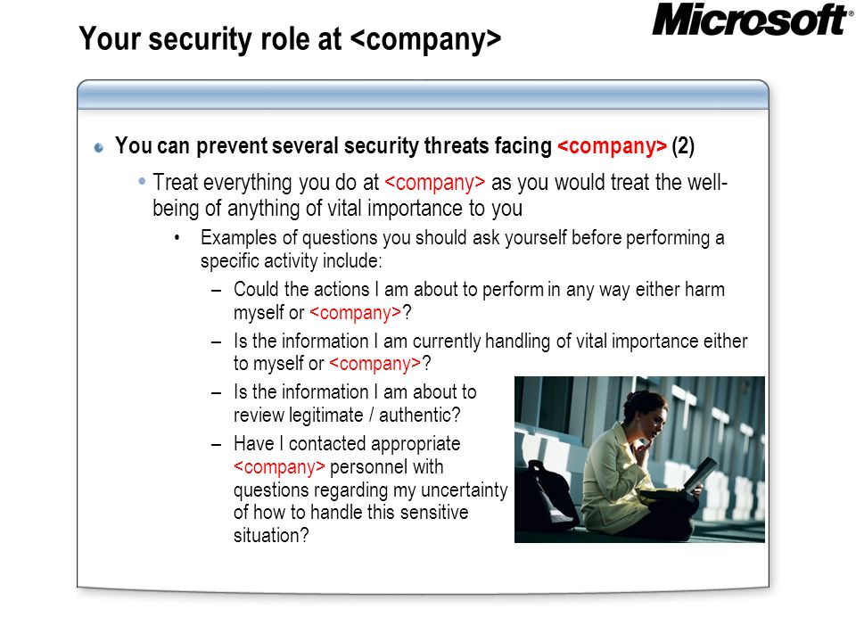 Your security role at You can prevent several security threats facing (2) Treat everything you do at as you would treat the well- being of anything of