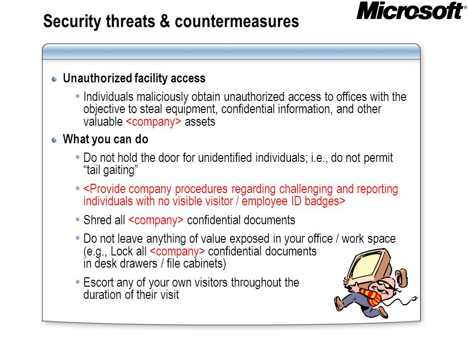 Security threats & countermeasures Unauthorized facility access Individuals maliciously obtain unauthorized access to offices with the objective to st