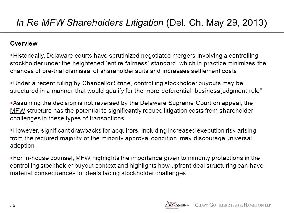 Overview Historically, Delaware courts have scrutinized negotiated mergers involving a controlling stockholder under the heightened entire fairness st