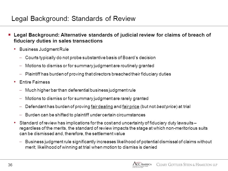 Legal Background: Alternative standards of judicial review for claims of breach of fiduciary duties in sales transactions Business Judgment Rule – Cou