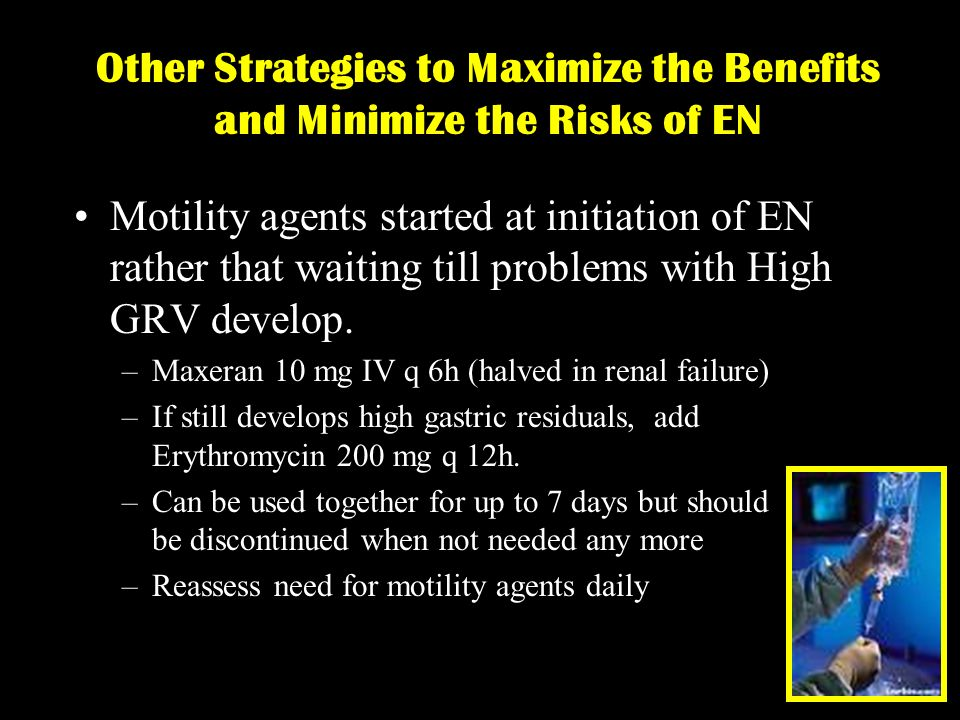 Other Strategies to Maximize the Benefits and Minimize the Risks of EN Motility agents started at initiation of EN rather that waiting till problems w