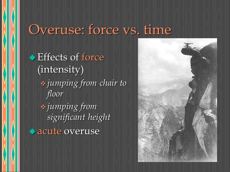 Overuse: force vs.