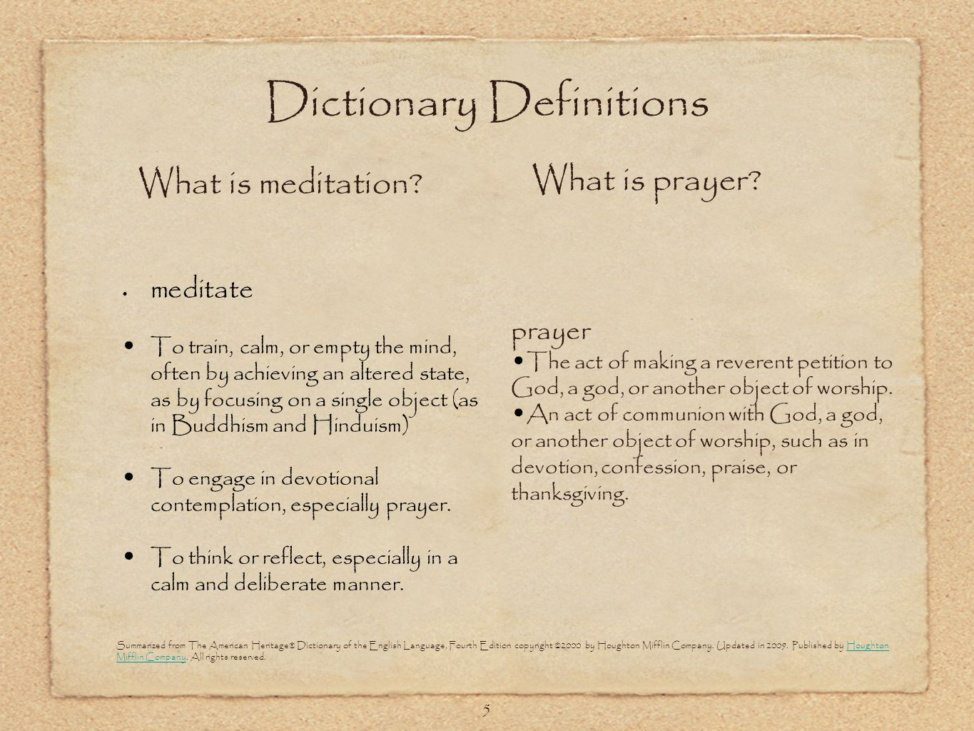 5 What is meditation.