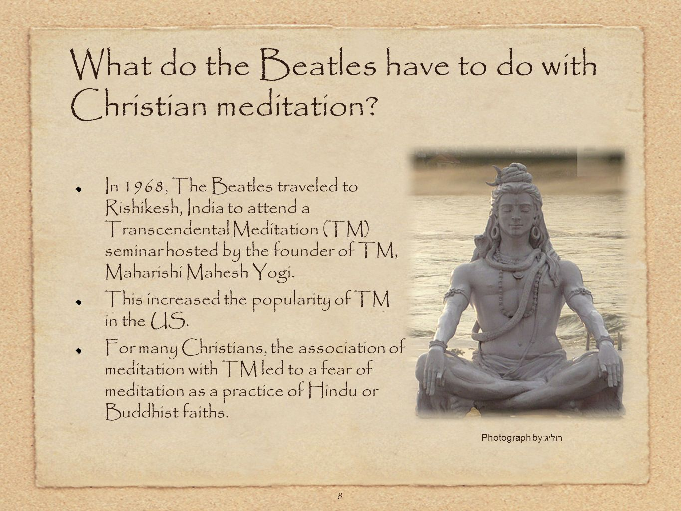 8 What do the Beatles have to do with Christian meditation.