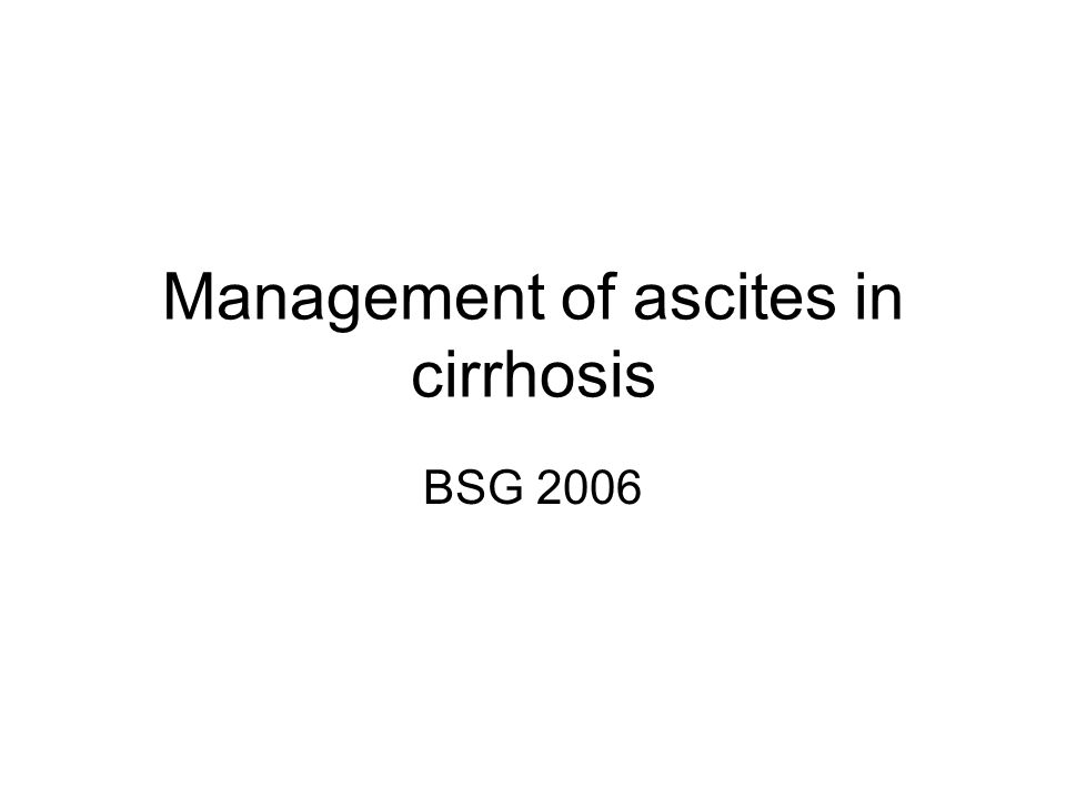 Management of ascites in cirrhosis BSG 2006