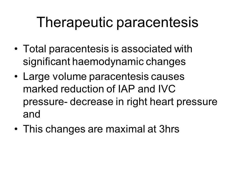 Therapeutic paracentesis Total paracentesis is associated with significant haemodynamic changes Large volume paracentesis causes marked reduction of I