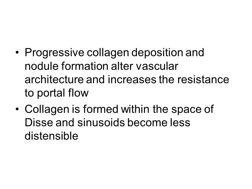 Progressive collagen deposition and nodule formation alter vascular architecture and increases the resistance to portal flow Collagen is formed within