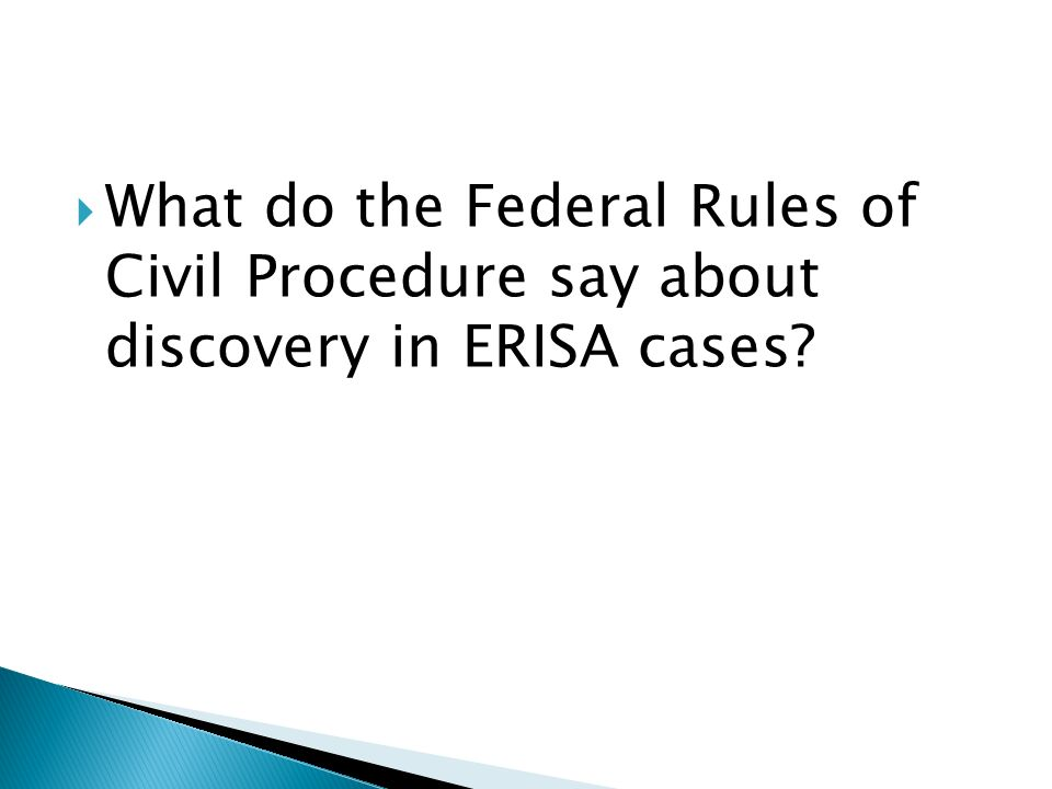 What do the Federal Rules of Civil Procedure say about discovery in ERISA cases